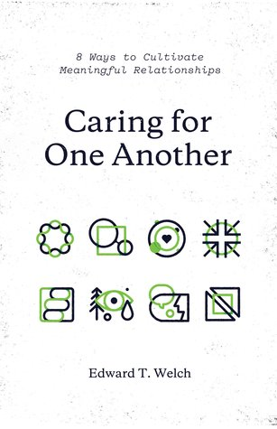 Caring for One Another: 8 Ways to Cultivate Meaningful Relationships