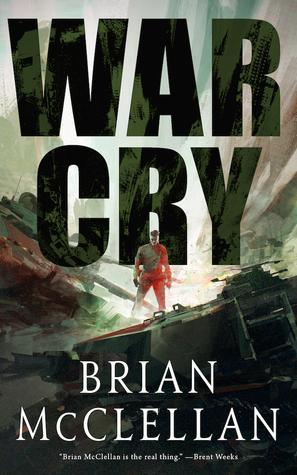 War Cry by Brian  McClellan