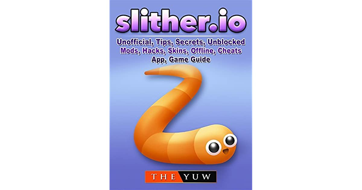 Slither io Unofficial, Tips, Secrets, Unblocked, Mods, Hacks