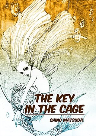 The Key in the Cage by Shino Matsuda