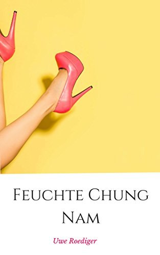 Feuchte Chung Nam Uwe Roediger
