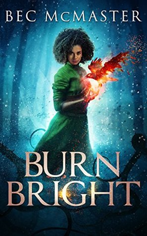 Burn Bright by Bec McMaster