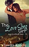 The Love Song Girl (Love in a Small Town Book 10)
