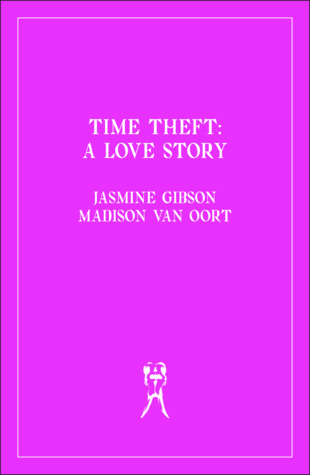 Time Theft: A Love Story