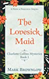 The Lovesick Maid by Mark Brownlow