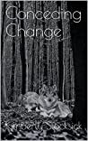 Conceding Change (Forever Changed Book 2)
