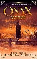 Onyx Webb: Book Three