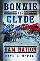 Bonnie and Clyde: Dam Nation (Book 2)