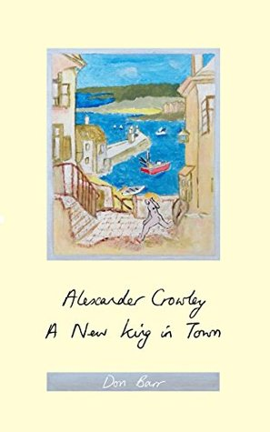 Alexander Crowley - A New King in Town by Don Barr