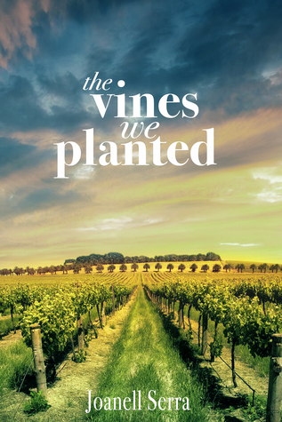 The Vines We Planted by Joanell Serra
