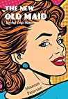 The New Old Maid:...