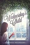 Wednesday's Child by Jennifer Moorman