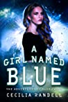 A Girl Named Blue: The Adventure Begins (The Adventures of Blue Faust, #1)