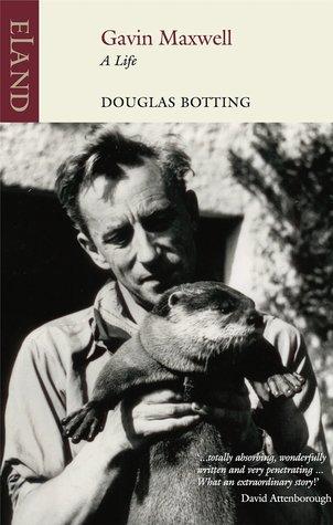 Gavin Maxwell by Douglas Botting