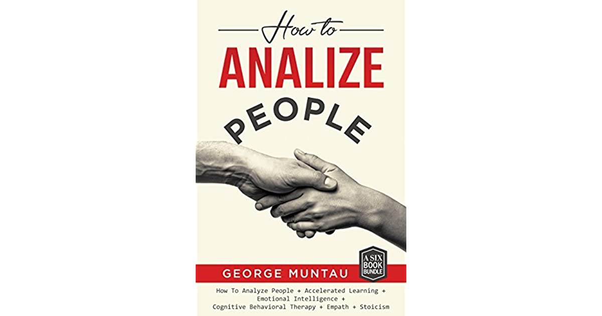how to analyze people this book includes how to analyze people and emotional intelligence and cognitive behavioral therapy