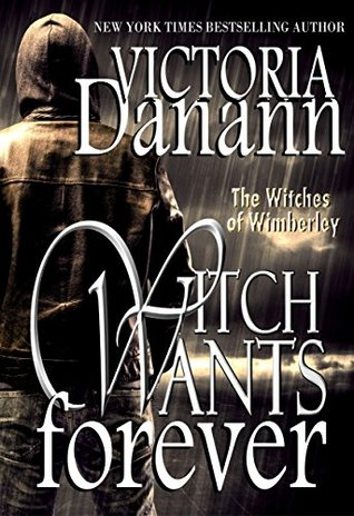 Witch Wants Forever (The Witches of Wimberley #2)