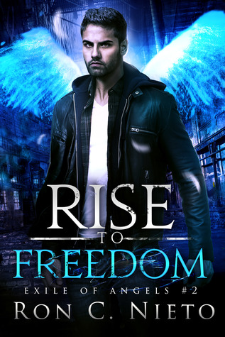 Rise to Freedom (Exile of Angels, #2)