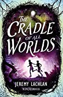 The Cradle of All Worlds