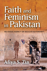 Faith and Feminism in Pakistan Religious Agency or Secular Autonomy