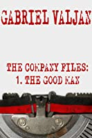 The Company Files: The Good Man (Book 1)
