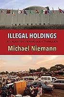 Illegal Holdings (Valentin Vermeulen Thriller Book 3)