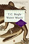 Water Music by T. Coraghessan Boyle