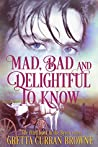 Mad, Bad, and Delightful to Know (Lord Byron #3)