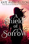 A Shield of Sorrow (The Kingmakers' War, #5)