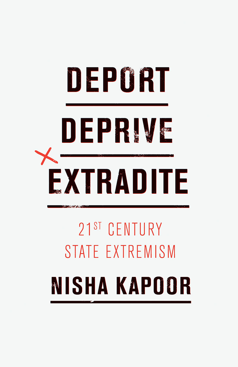 Deport, Deprive, Extradite 21st Century State Extremism