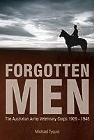Forgotten Men The Australian Army Veterinary Corps
