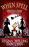 When Spell Freezes Over: A Short Story (A Mag and Clara Balefire Mystery Book 5)
