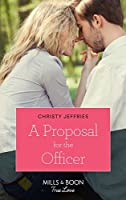 A Proposal For The Officer (Mills & Boon True Love) (American Heroes, Book 34)