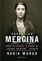 """Paskutinė mergina. Mano nelaisvės ir kovos su """"Islamo vastybe"""" istorija"""