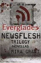 Everglades (Newsflesh Trilogy Short)