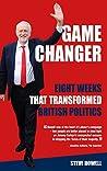 Game Changer - Eight Weeks That Transformed British Politics