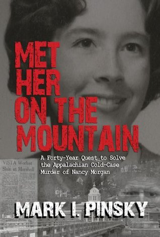 Met Her on the Mountain: A Forty-Year Quest to Solve the