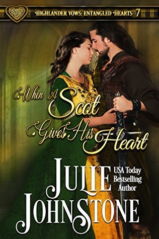 When a Scot Gives His Heart (Highlander Vows: Entangled Hearts Book 7)