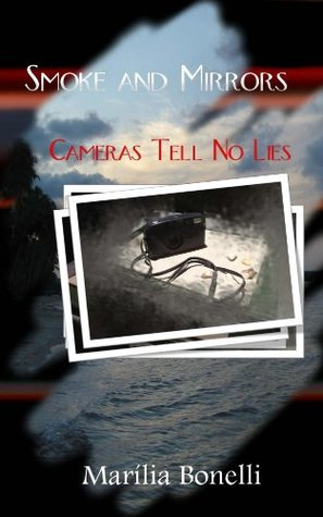 Smoke and Mirrors: Cameras Tell No Lies