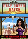 Half Breed Haven #5 The Forbidden Ranch: A Honor Elizabeth Wilde- Western Tale of Suspense (The Wildes of the West) A wonder women of the Old West series