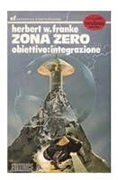 Zona Zero : obiettivo integrazione
