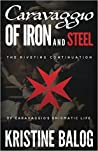 Caravaggio: Of Iron and Steel (Keeper of Secrets #2)