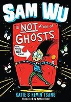 Sam Wu Is NOT Afraid of Ghosts!