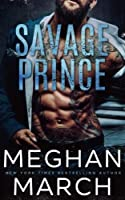 Savage Prince: An Anti-Heroes Collection Novel: Volume 1 (The Savage Trilogy)
