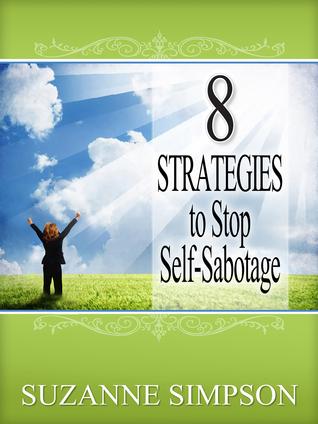 8 Strategies to Stop Self-Sabotage