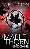 The Maplethorn Endgame (Maplethorn #3)