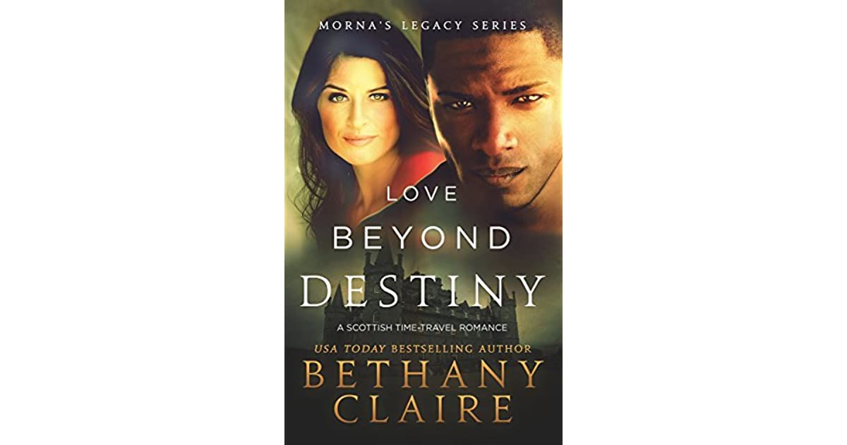 Love Beyond Destiny A Scottish Time Travel Romance By Bethany Claire