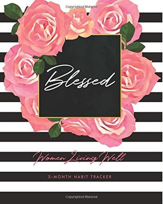 Blessed Women Living Well 3 Month Habit Tracker Includes