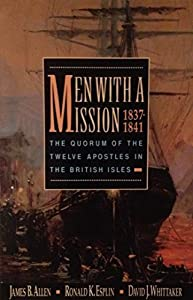 Men With a Mission, 1837-1841: The Quorum of the Twelve Apostles in the British Isles