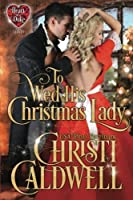 To Wed His Christmas Lady (The Heart of a Duke #7)