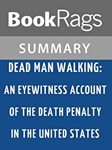 Summary & Study Guide Dead Man Walking: An Eyewitness Account of the Death Penalty in the United States by Helen Prejean